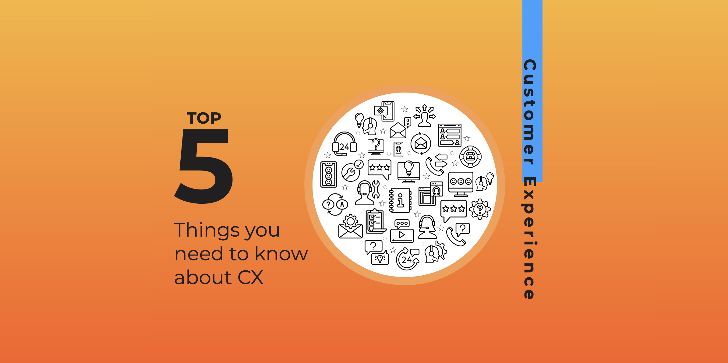 Top 5 Things you need to know about CX