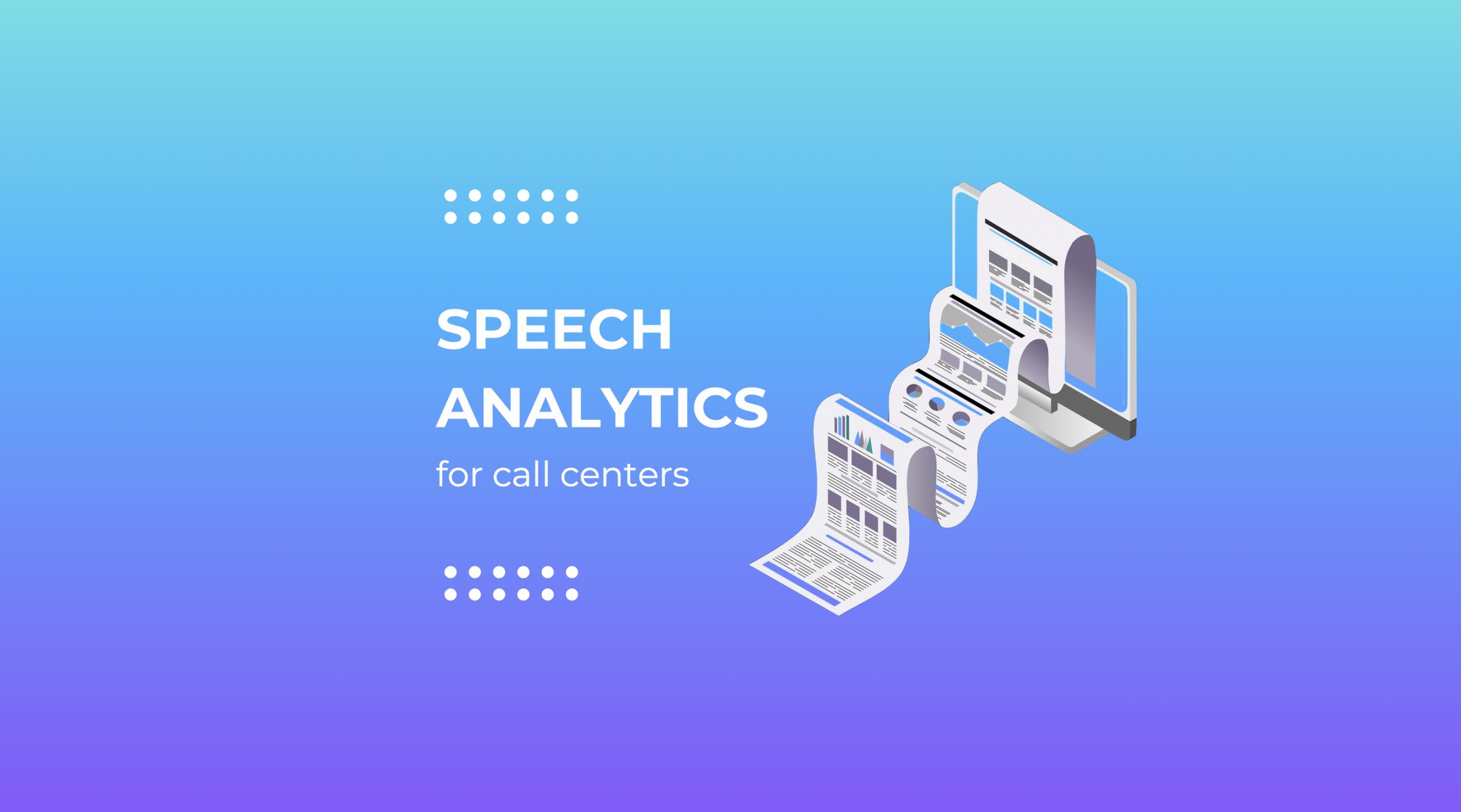 Speech Analytics for Call Centers